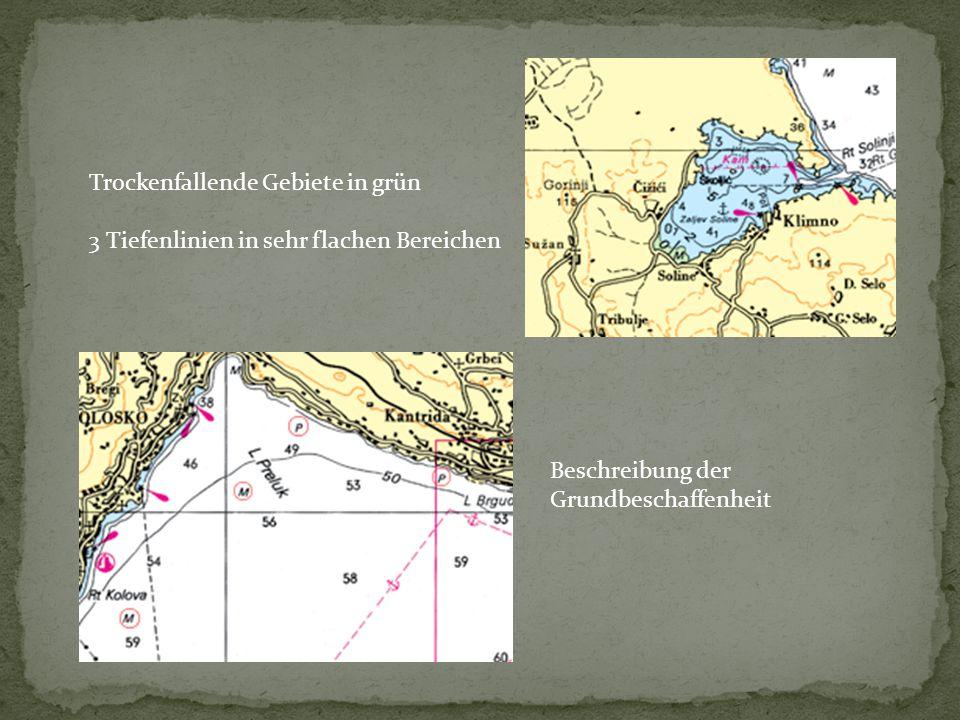 Trockenfallende Gebiete in grün 3 Tiefenlinien in sehr flachen Bereichen Beschreibung der Grundbeschaffenheit