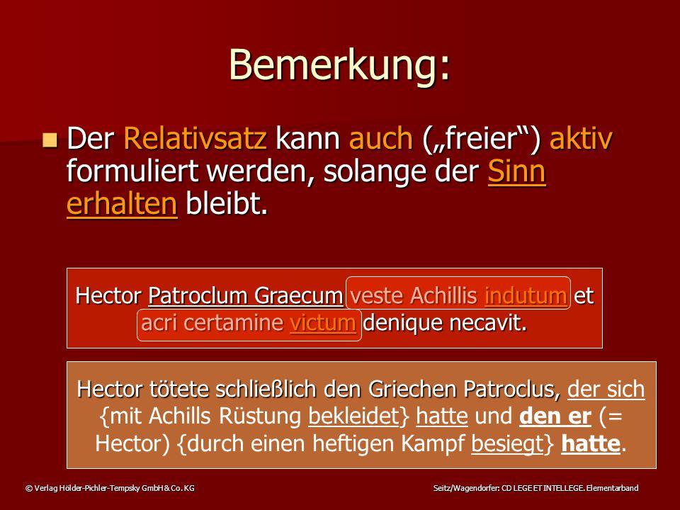 """© Verlag Hölder-Pichler-Tempsky GmbH & Co. KG Seitz/Wagendorfer: CD LEGE ET INTELLEGE. Elementarband Bemerkung: Der Relativsatz kann auch (""""freier"""") a"""
