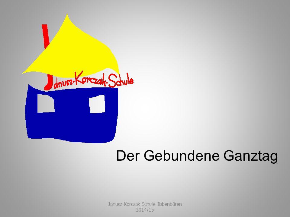 Der Gebundene Ganztag Janusz-Korczak-Schule Ibbenbüren 2014/15