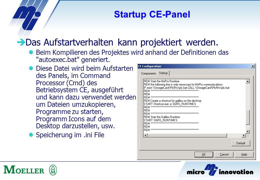 Startup CE-Panel  Das Aufstartverhalten kann projektiert werden. Beim Kompilieren des Projektes wird anhand der Definitionen das