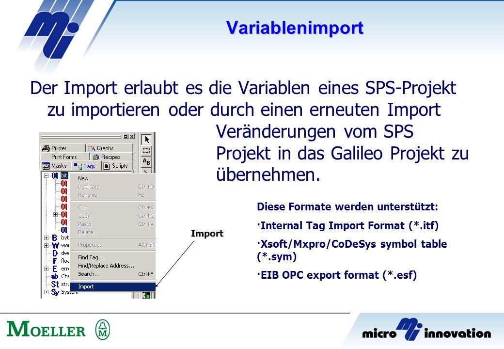 Der Import erlaubt es die Variablen eines SPS-Projekt zu importieren oder durch einen erneuten Import Veränderungen vom SPS Projekt in das Galileo Pro