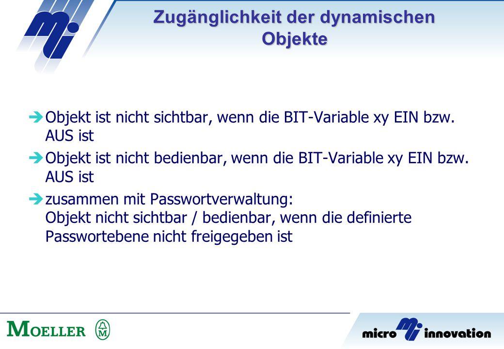  Objekt ist nicht sichtbar, wenn die BIT-Variable xy EIN bzw. AUS ist  Objekt ist nicht bedienbar, wenn die BIT-Variable xy EIN bzw. AUS ist  zusam