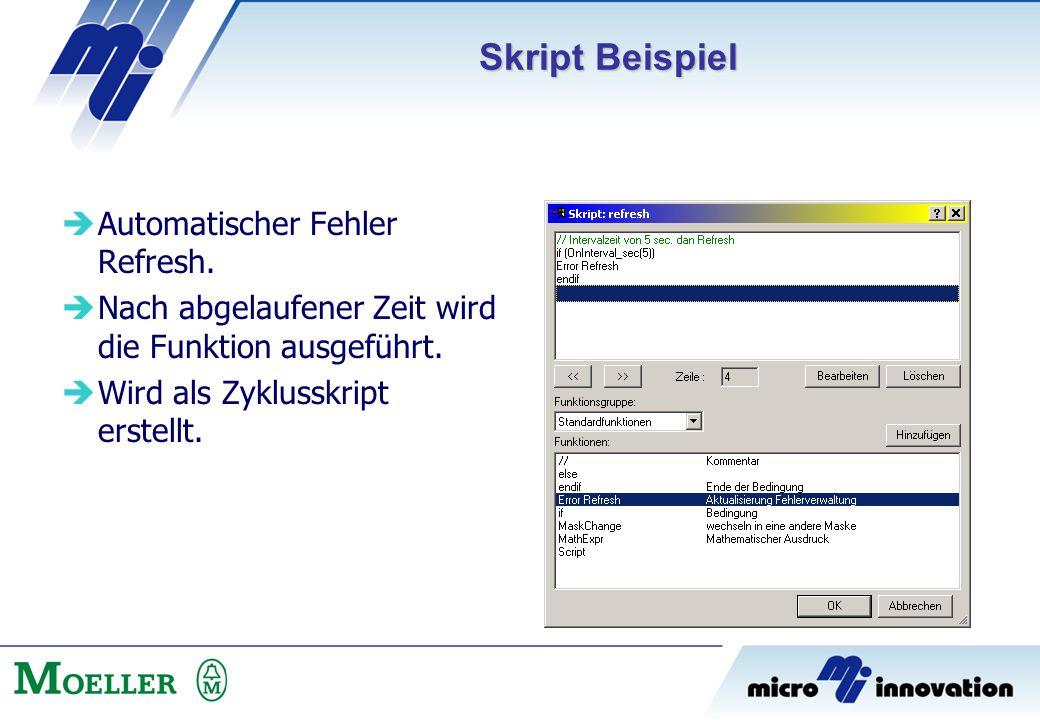  Automatischer Fehler Refresh.  Nach abgelaufener Zeit wird die Funktion ausgeführt.  Wird als Zyklusskript erstellt. Skript Beispiel