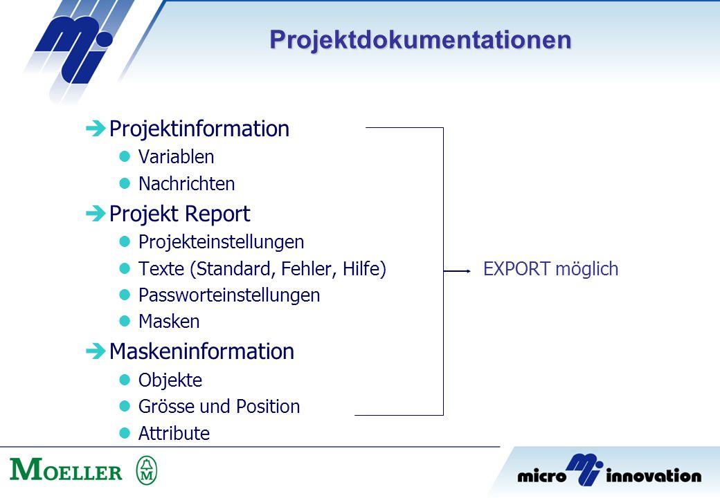  Projektinformation Variablen Nachrichten  Projekt Report Projekteinstellungen Texte (Standard, Fehler, Hilfe)EXPORT möglich Passworteinstellungen M