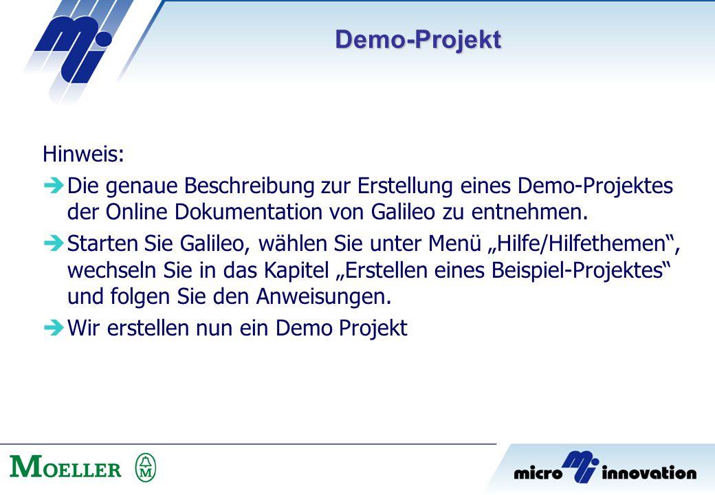Hinweis:  Die genaue Beschreibung zur Erstellung eines Demo-Projektes der Online Dokumentation von Galileo zu entnehmen.  Starten Sie Galileo, wähle
