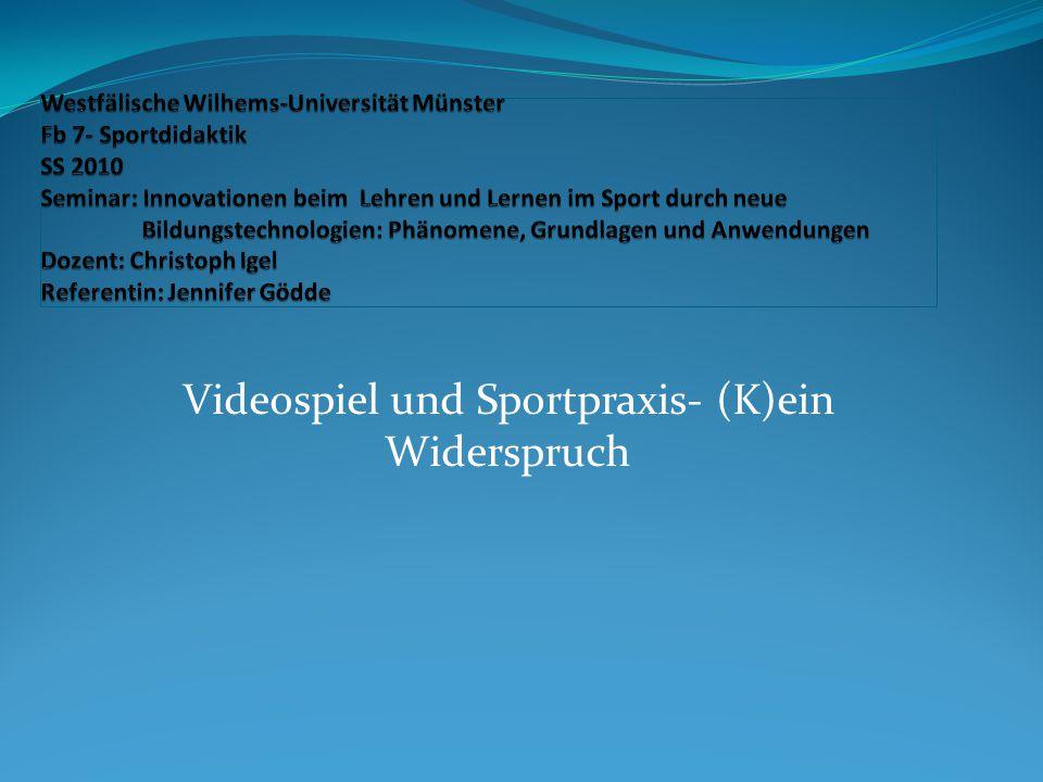 Videospiel und Sportpraxis- (K)ein Widerspruch