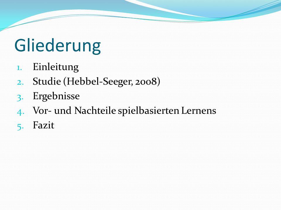 Gliederung 1. Einleitung 2. Studie (Hebbel-Seeger, 2008) 3.