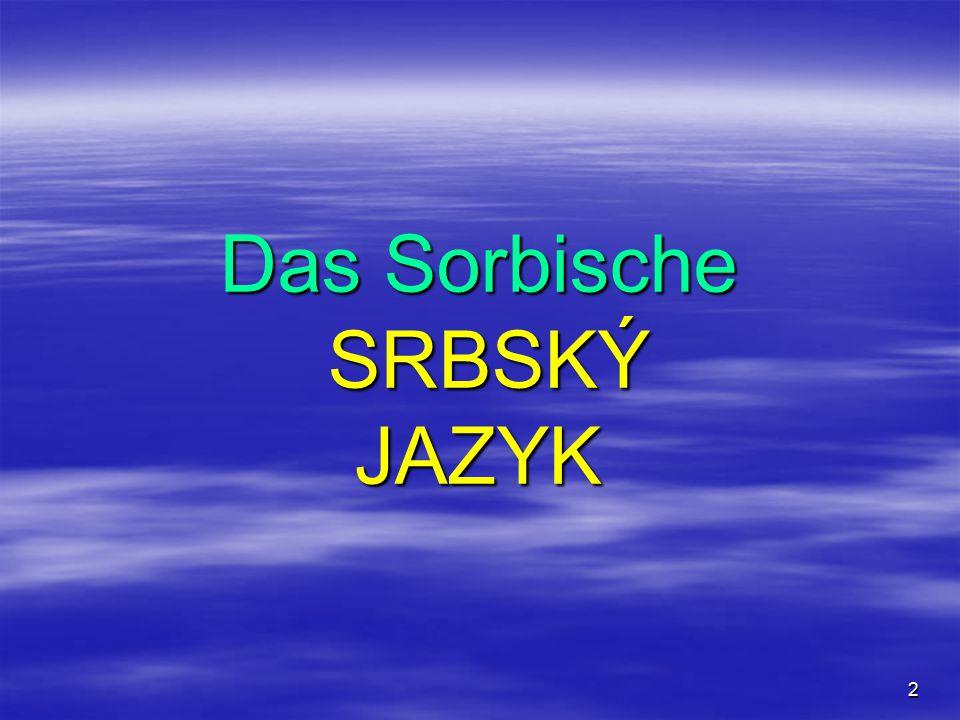 2 Das Sorbische SRBSKÝ JAZYK