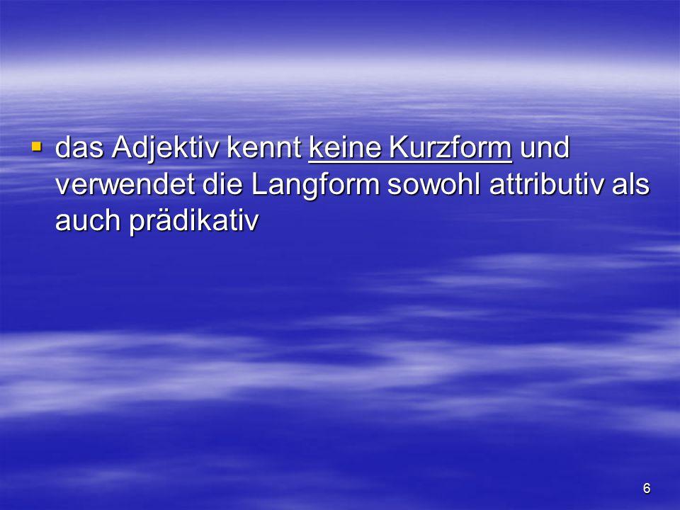 7  das Verb weist, wie in allen sławischen Sprachen, den Aspekt auf und verfügt über einen Dual