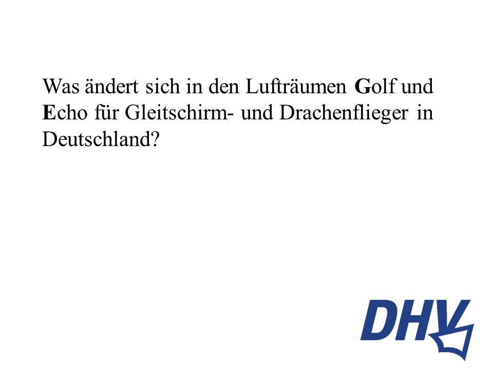 Was ändert sich in den Lufträumen Golf und Echo für Gleitschirm- und Drachenflieger in Deutschland?
