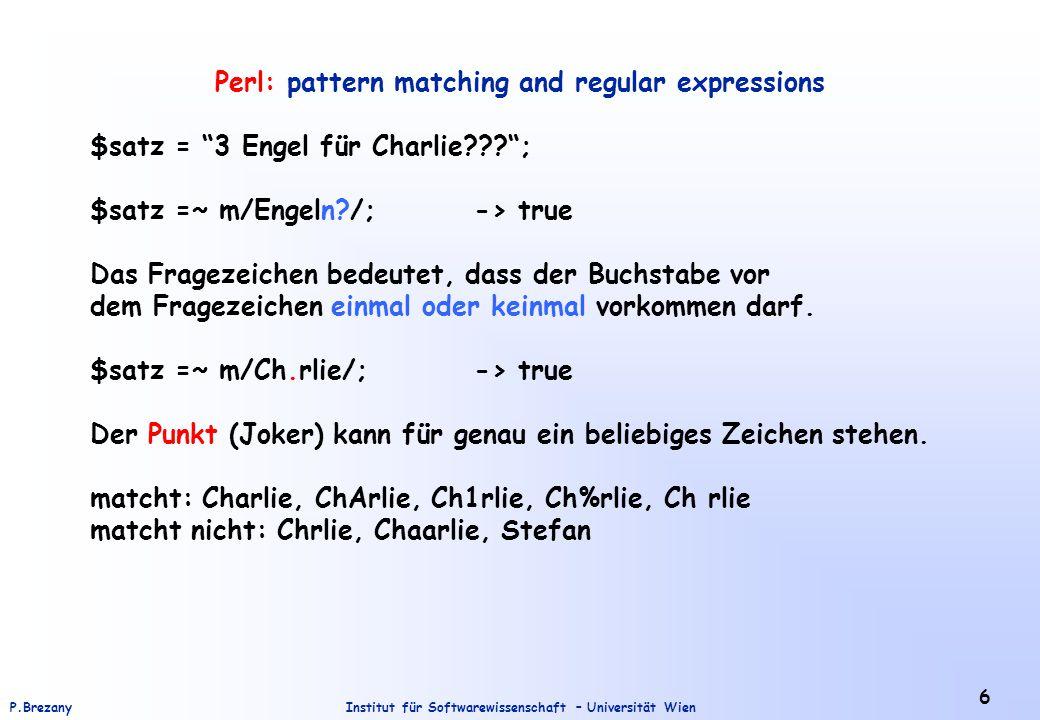 """Institut für Softwarewissenschaft – Universität WienP.Brezany 6 Perl: pattern matching and regular expressions $satz = """"3 Engel für Charlie???""""; $satz"""
