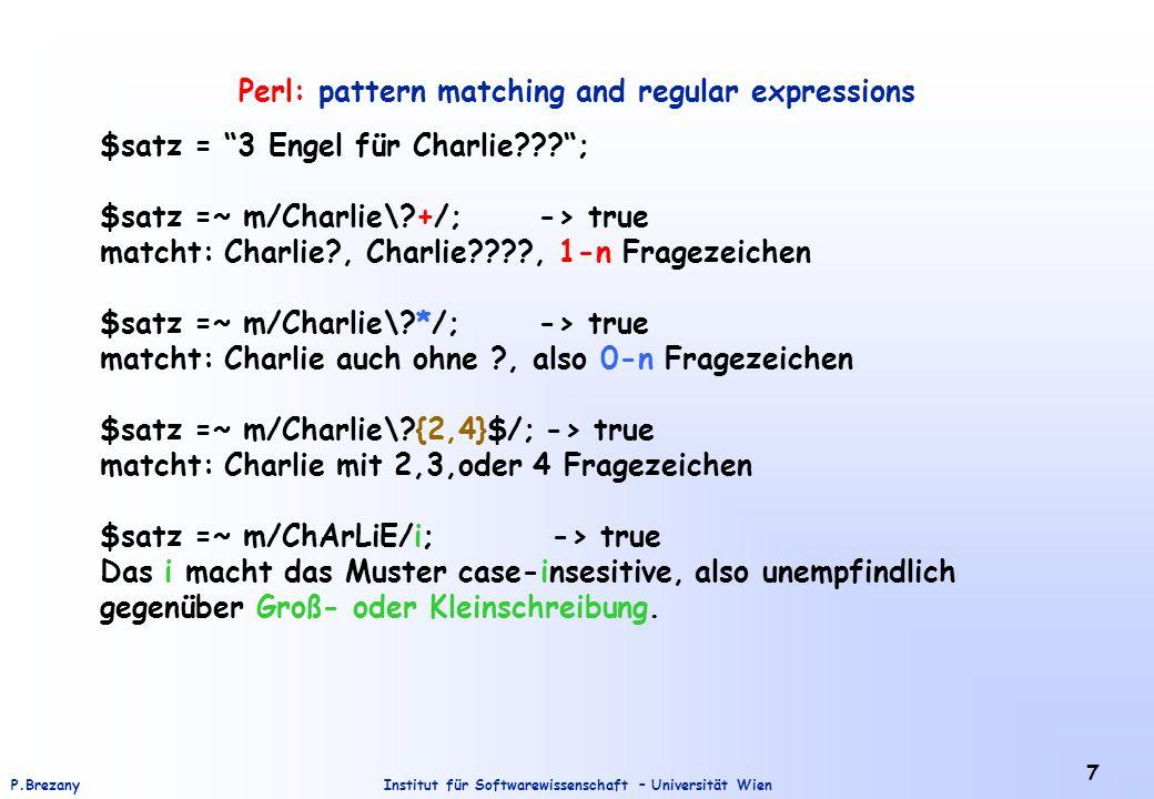 """Institut für Softwarewissenschaft – Universität WienP.Brezany 7 Perl: pattern matching and regular expressions $satz = """"3 Engel für Charlie???""""; $satz"""