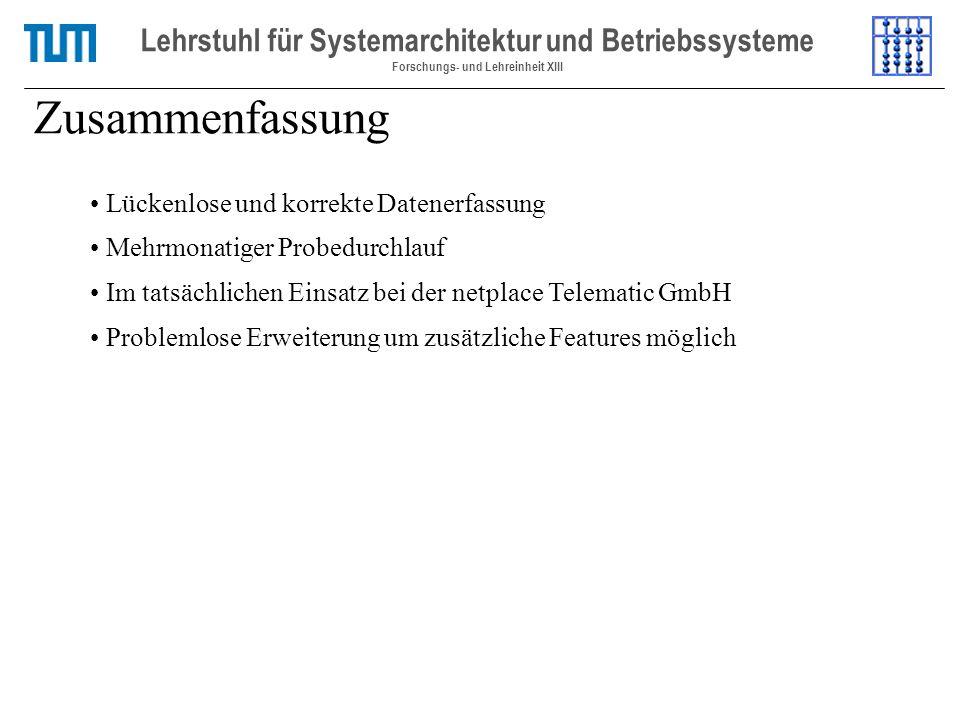 Zusammenfassung Lehrstuhl für Systemarchitektur und Betriebssysteme Forschungs- und Lehreinheit XIII Lückenlose und korrekte Datenerfassung Mehrmonati