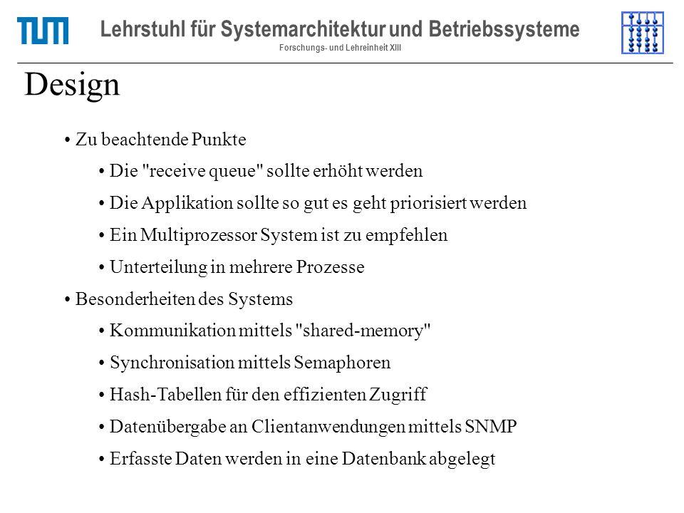 Design Lehrstuhl für Systemarchitektur und Betriebssysteme Forschungs- und Lehreinheit XIII Zu beachtende Punkte Die