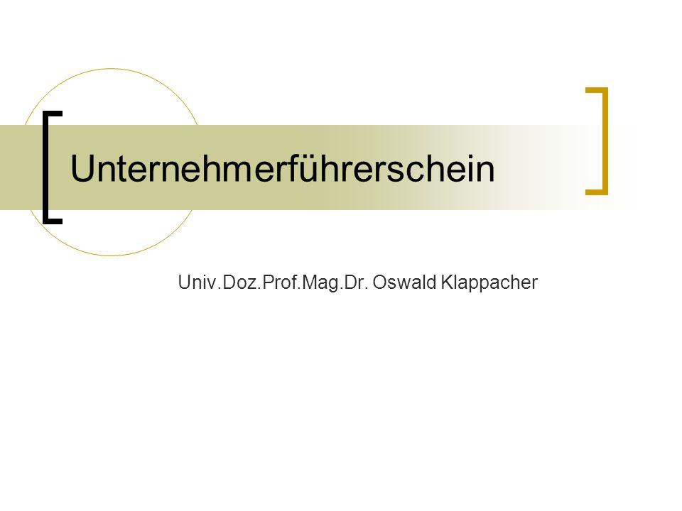 Unternehmerführerschein Univ.Doz.Prof.Mag.Dr. Oswald Klappacher