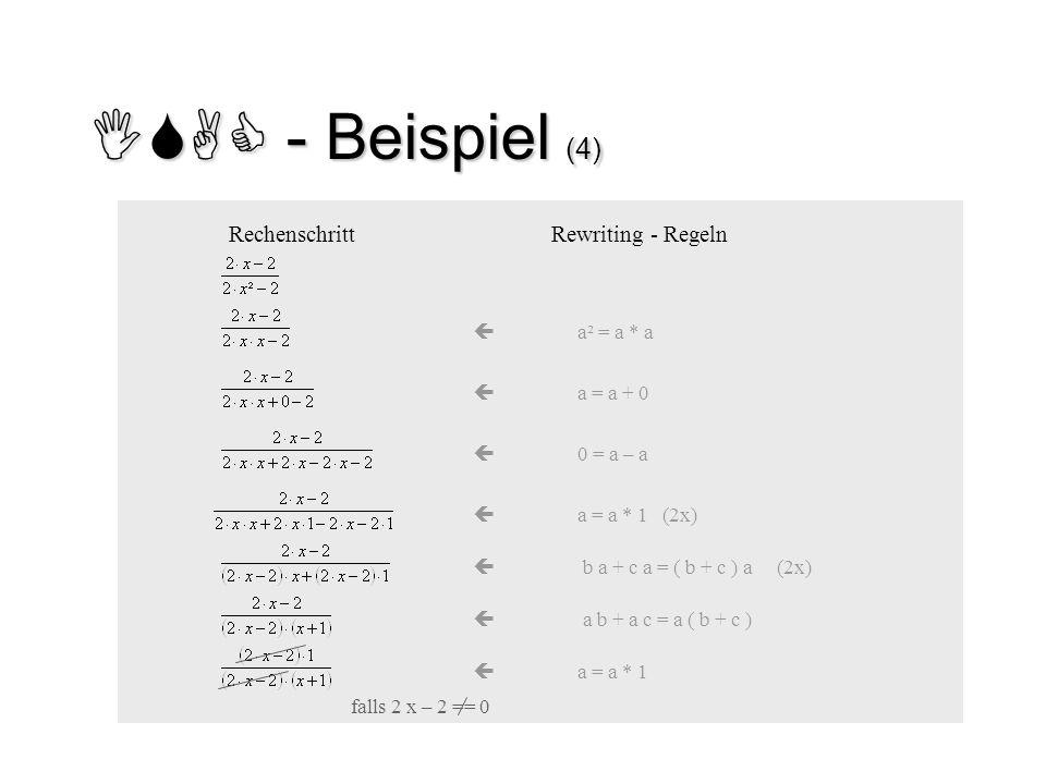 ISAC - Beispiel (4) RechenschrittRewriting - Regeln  a * 1 = a  a ( b + c ) = a b + a c  ( b + c ) a = b a + c a (2x)  a * 1 = a (2x)  a – a = 0