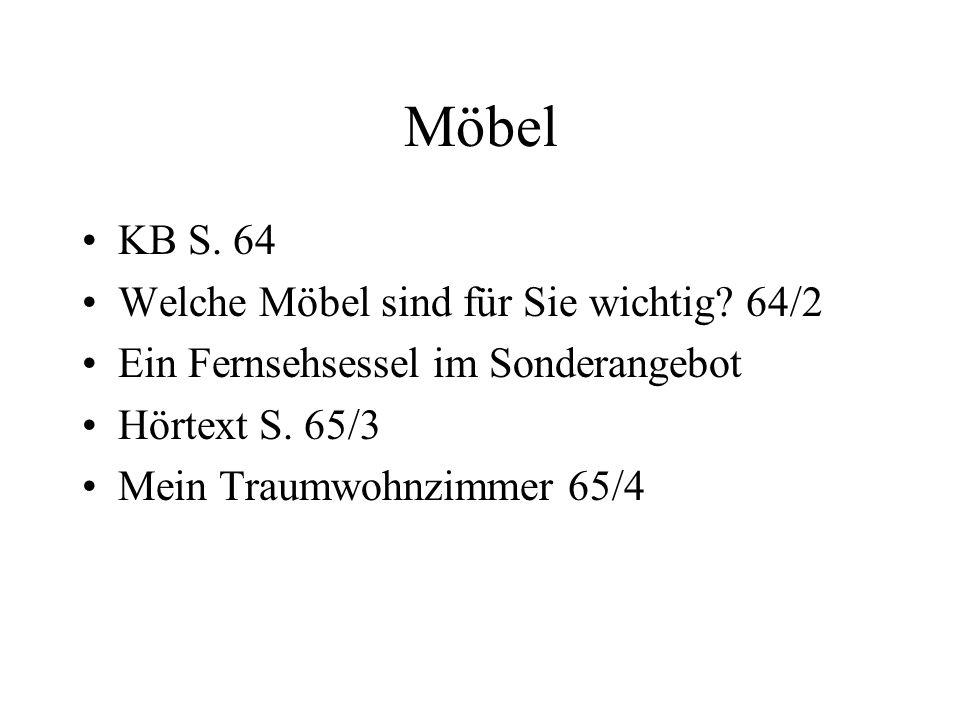 Möbel KB S. 64 Welche Möbel sind für Sie wichtig? 64/2 Ein Fernsehsessel im Sonderangebot Hörtext S. 65/3 Mein Traumwohnzimmer 65/4