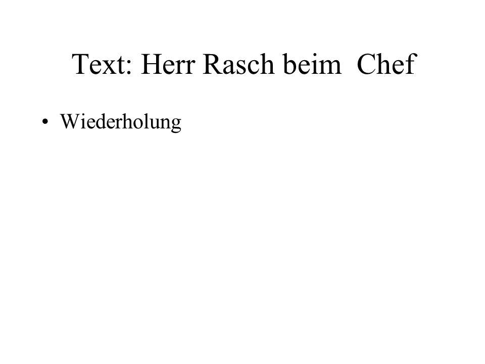 Text: Herr Rasch beim Chef Wiederholung
