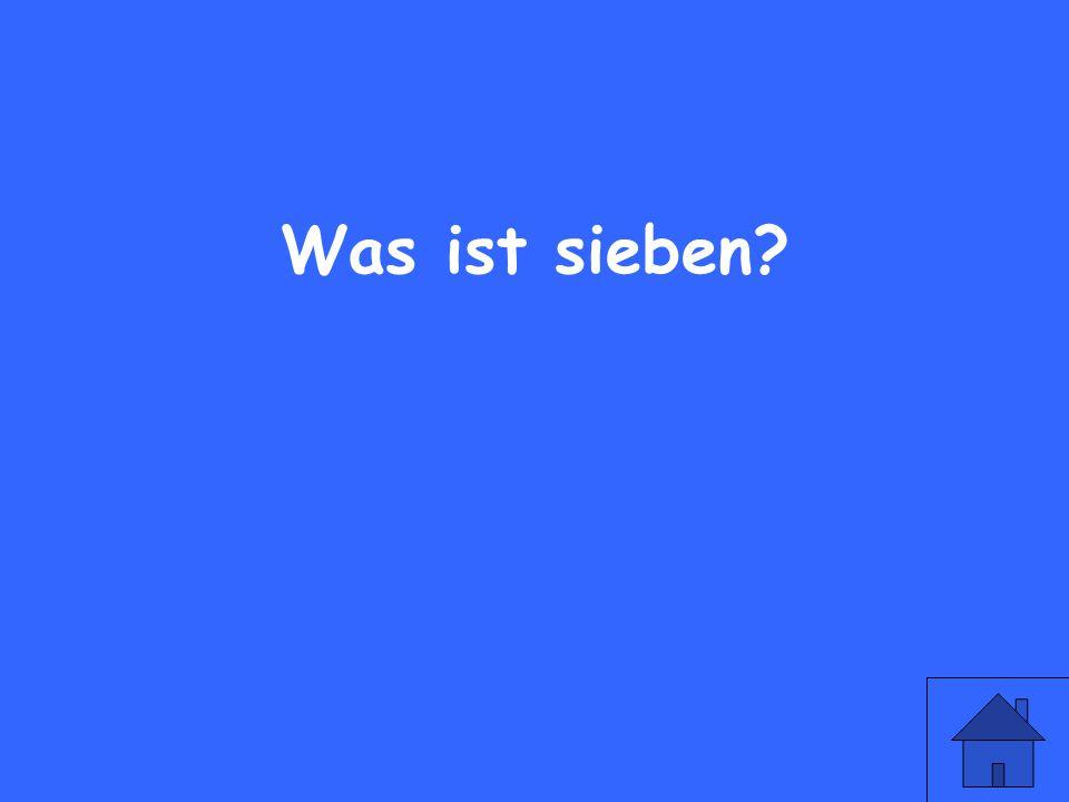 Wie sagt man 7 auf deutsch