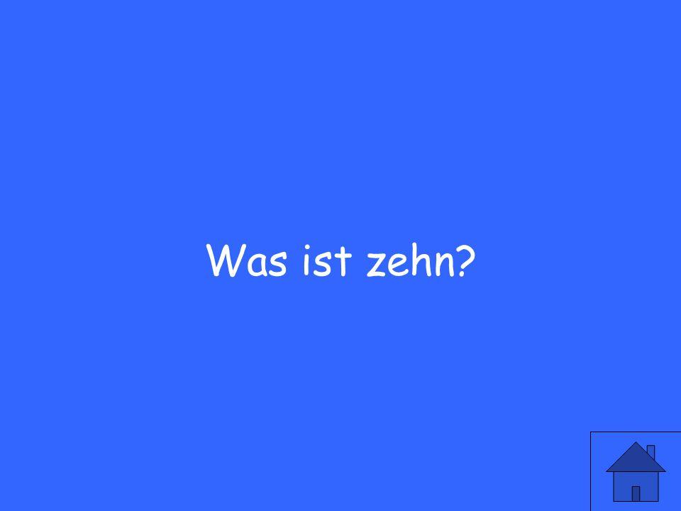 Wie sagt man 10 auf deutsch