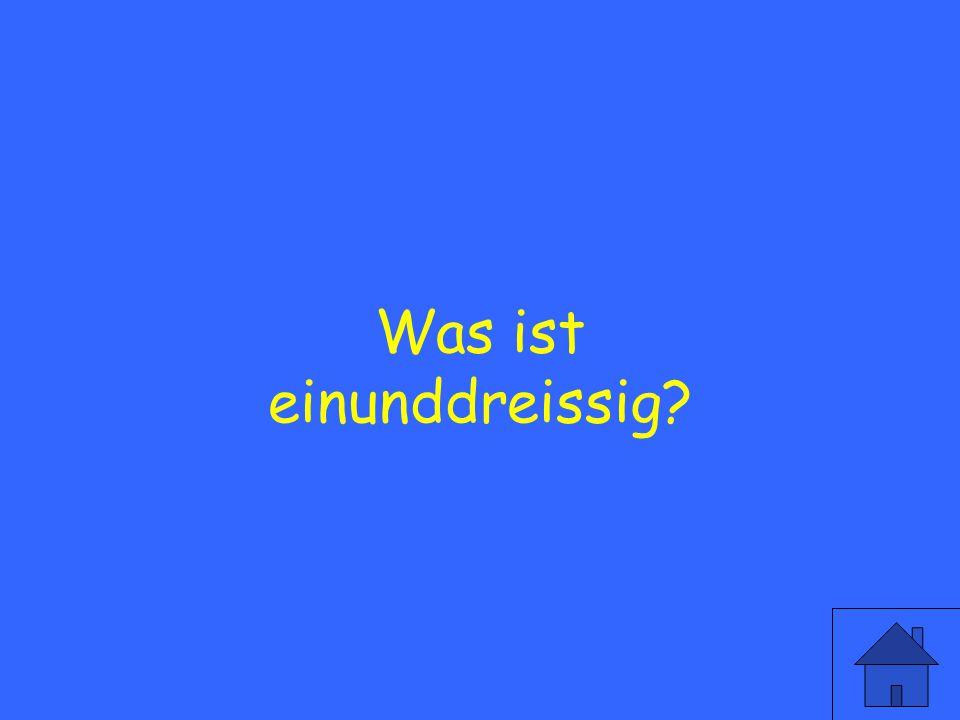 Wie sagt man 31 auf deutsch