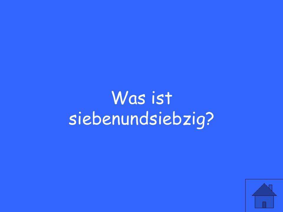 Wie sagt man 77 auf deutsch