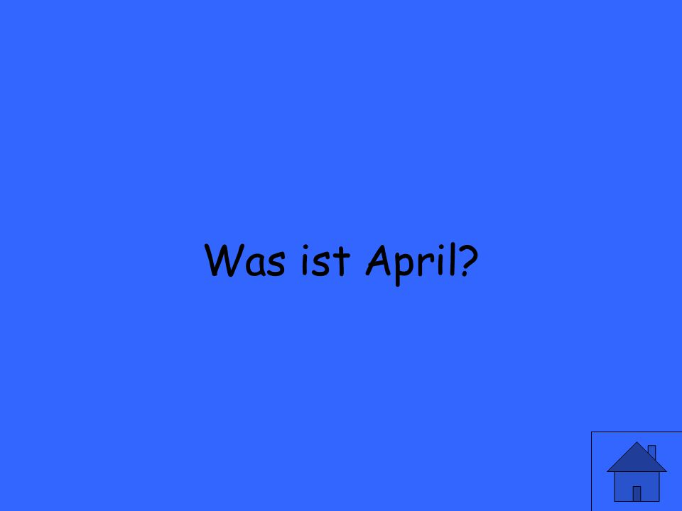 Wie sagt man April auf deutsch?