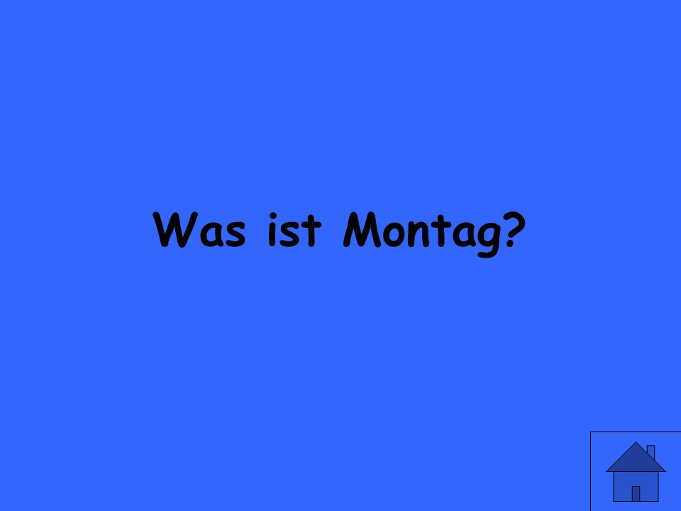 Monday in German is?