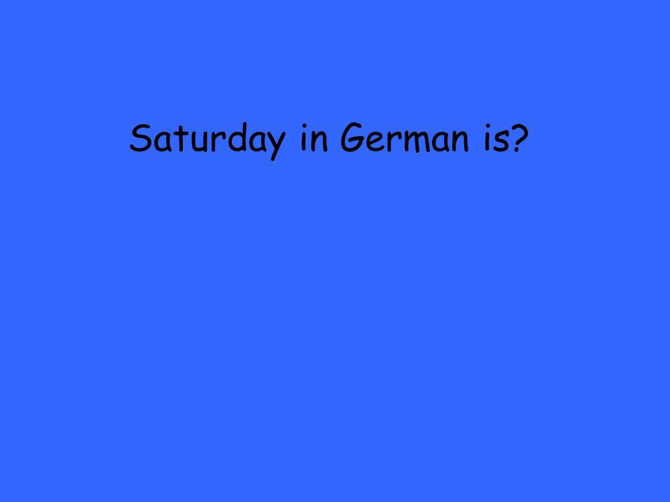 Saturday in German is?