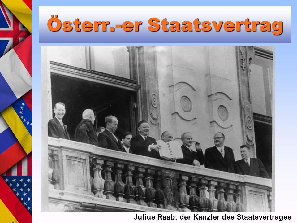 Österr.-er Staatsvertrag Julius Raab, der Kanzler des Staatsvertrages