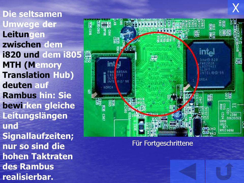 Die seltsamen Umwege der Leitungen zwischen dem i820 und dem i805 MTH (Memory Translation Hub) deuten auf Rambus hin: Sie bewirken gleiche Leitungslän
