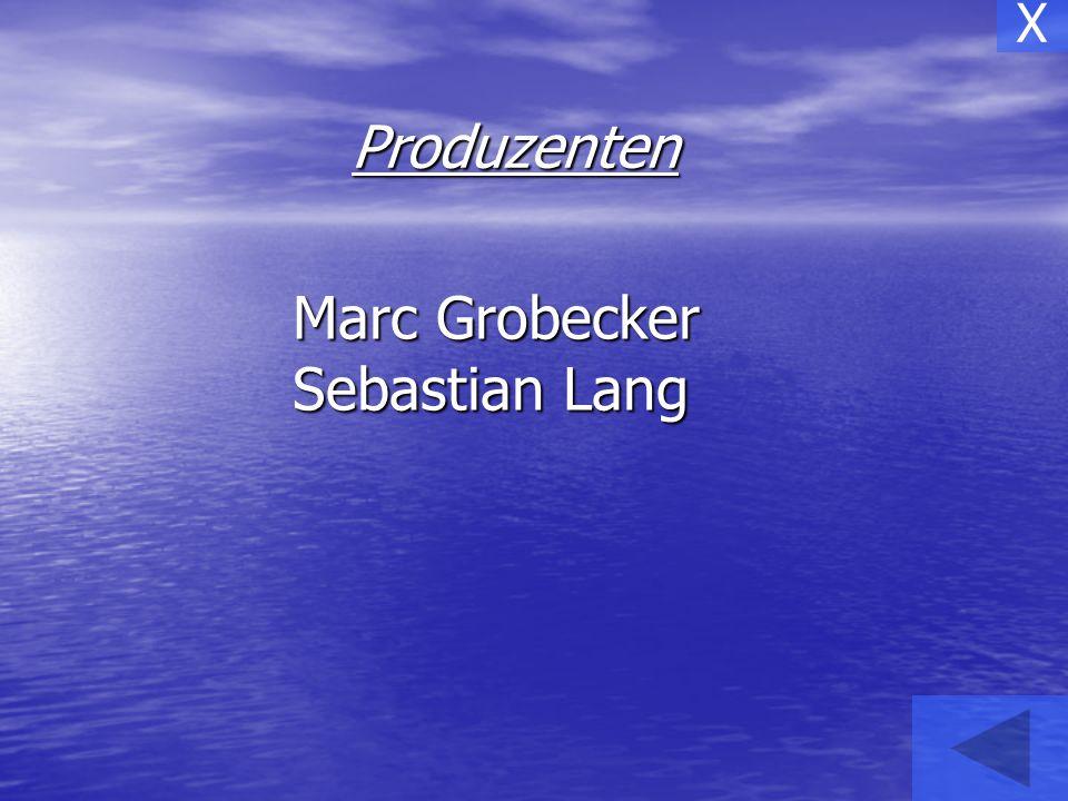 Produzenten Marc Grobecker Sebastian Lang X