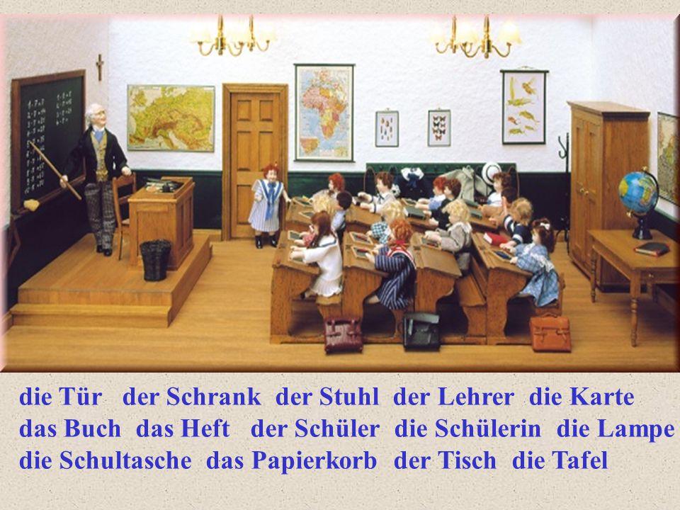 die Tür der Schrank der Stuhl der Lehrer die Karte das Buch das Heft der Schüler die Schülerin die Lampe die Schultasche das Papierkorb der Tisch die Tafel
