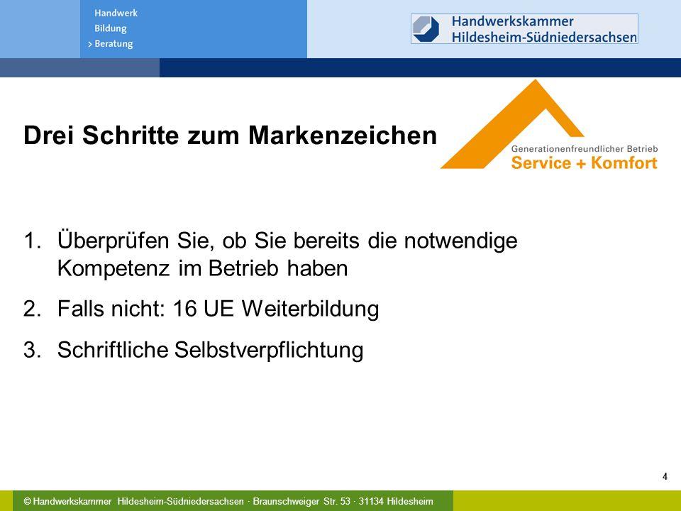 © Handwerkskammer Hildesheim-Südniedersachsen · Braunschweiger Str. 53 · 31134 Hildesheim Drei Schritte zum Markenzeichen 1.Überprüfen Sie, ob Sie ber