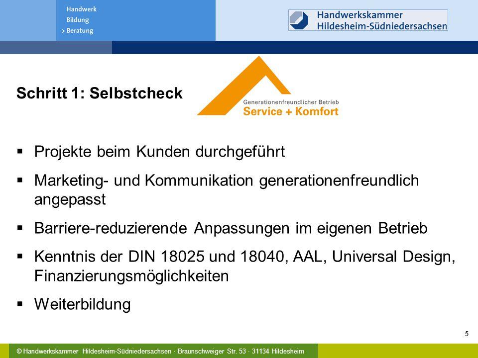 © Handwerkskammer Hildesheim-Südniedersachsen · Braunschweiger Str. 53 · 31134 Hildesheim Schritt 1: Selbstcheck  Projekte beim Kunden durchgeführt 