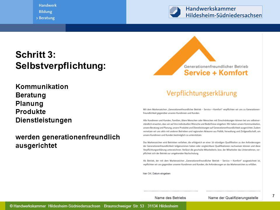 © Handwerkskammer Hildesheim-Südniedersachsen · Braunschweiger Str. 53 · 31134 Hildesheim Schritt 3: Selbstverpflichtung: Kommunikation Beratung Planu
