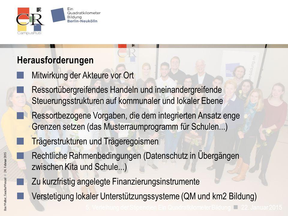 Ilse Wolter, Sascha Wenzel 24. Februar 2015 Herausforderungen Mitwirkung der Akteure vor Ort Ressortübergreifendes Handeln und ineinandergreifende Ste