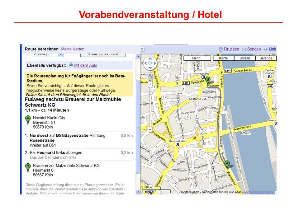 Fallen Sie auf dem Rückweg nicht in den Rhein! Vorabendveranstaltung / Hotel