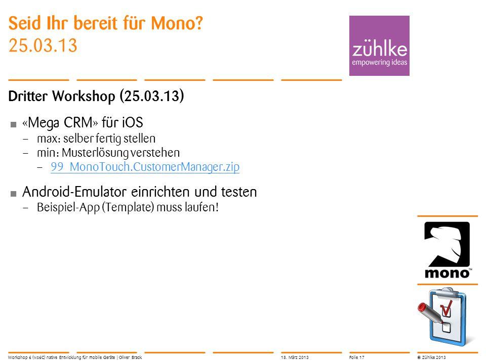 © Zühlke 2013 Seid Ihr bereit für Mono.