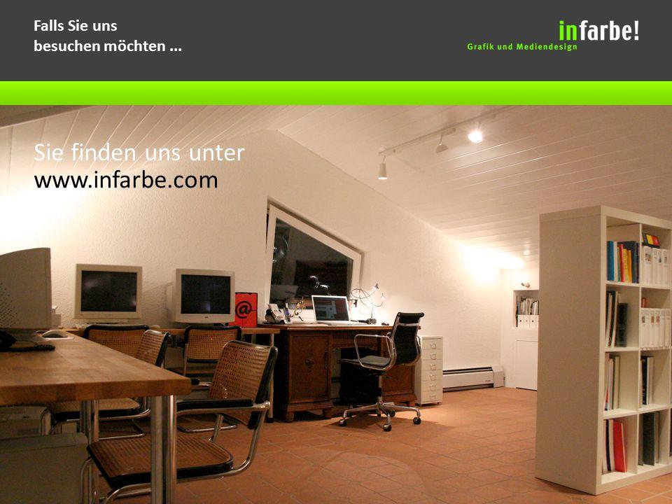 Falls Sie uns besuchen möchten... Sie finden uns unter www.infarbe.com