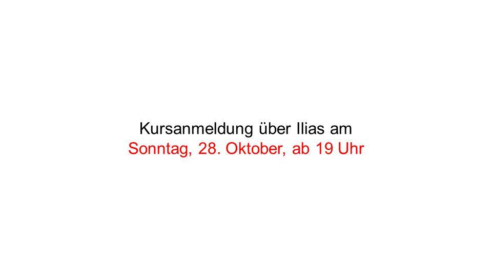 Kursanmeldung über Ilias am Sonntag, 28. Oktober, ab 19 Uhr