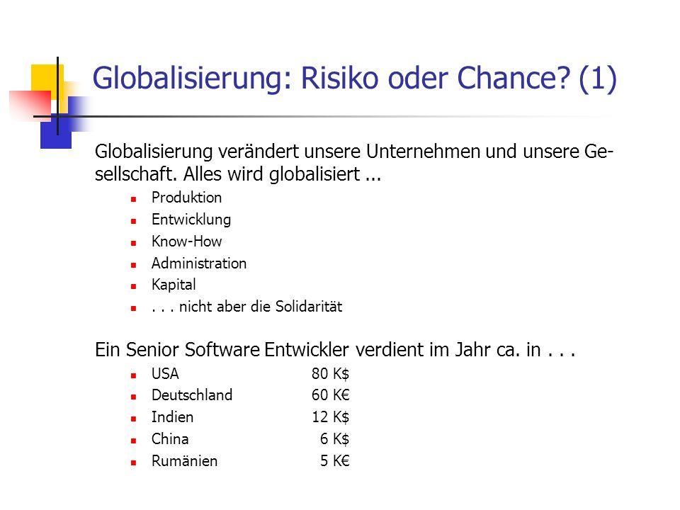 Globalisierung verändert unsere Unternehmen und unsere Ge- sellschaft.