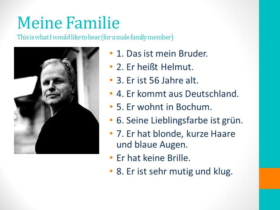 Meine Familie – your turn 1. 2. 3. 4. 5. 6. 7. 8.