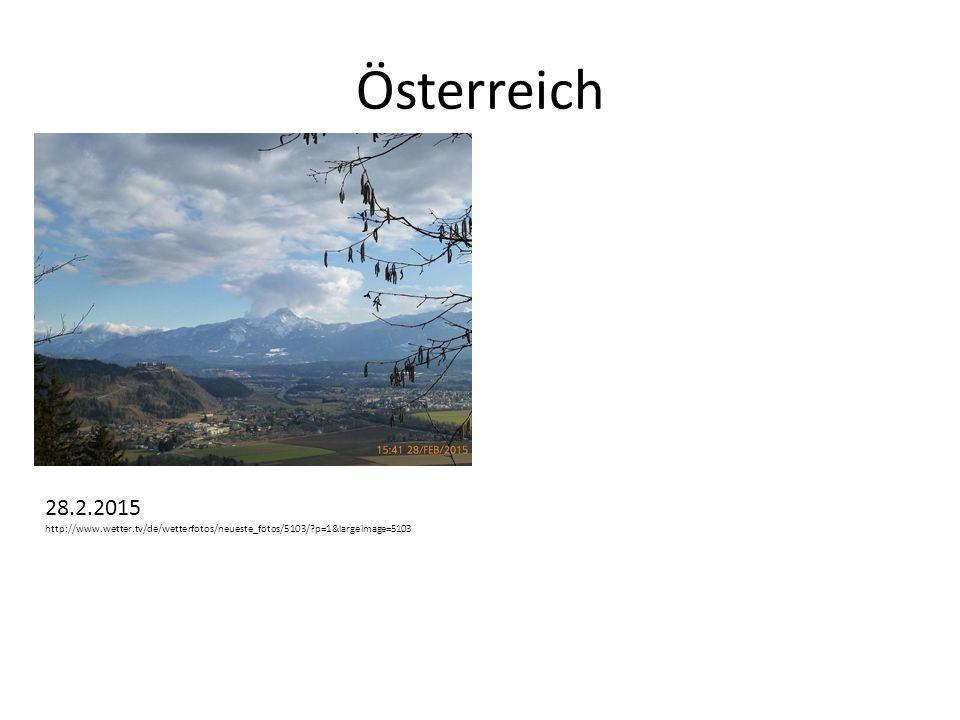 Österreich 28.2.2015 http://www.wetter.tv/de/wetterfotos/neueste_fotos/5103/?p=1&largeimage=5103