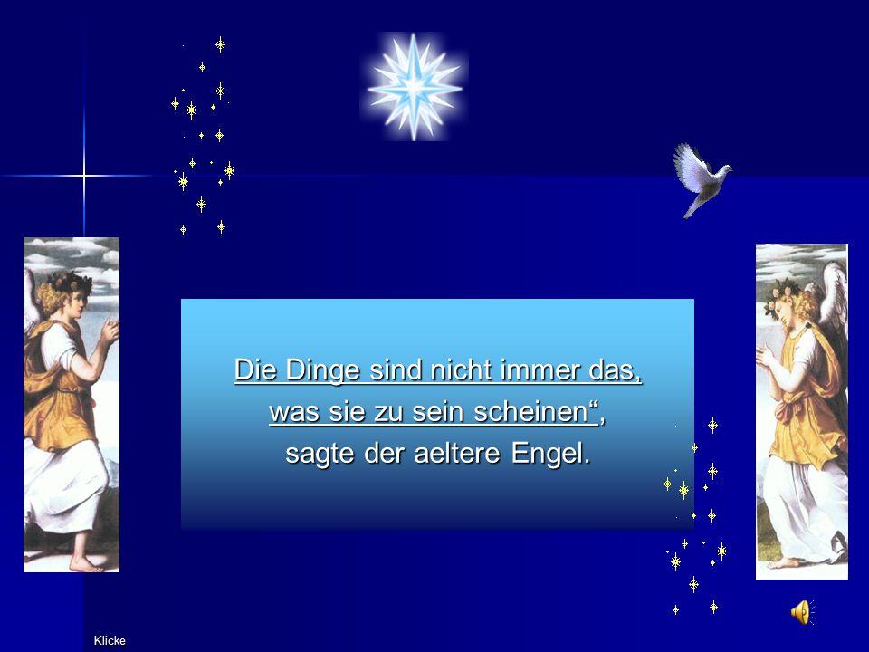 Der juengere Engel wurde wuetend und fragte den aelteren Engel, wie er das habe geschehen lassen koennen? Der erste Mann hatte alles, trotzdem halfst