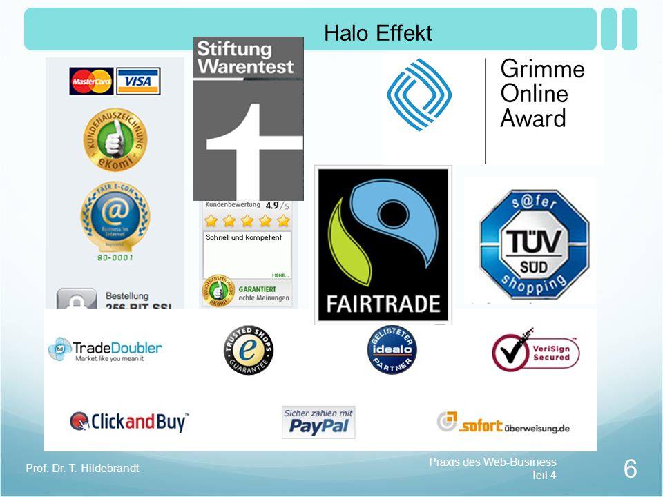 Halo Effekt Praxis des Web-Business Teil 4 6 Prof. Dr. T. Hildebrandt