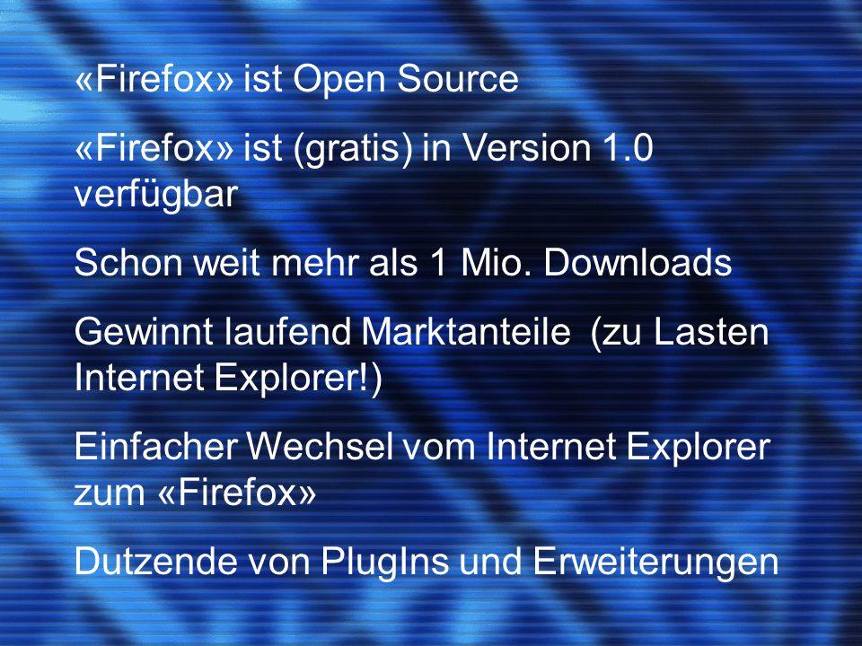 16 gute Gründe für «Firefox» (1)  Einfache Installation  Benutzerfreundlichkeit und einfache Bedienung  Sicherheit und Privatsphäre  Tabbed Browsing  Popup-Blocker  Schnelle Suche im Web  Schnelle Suche innerhalb einer Webseite  Nervige Scripts verhindern