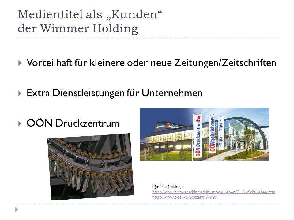 """Medientitel als """"Kunden"""" der Wimmer Holding  Vorteilhaft für kleinere oder neue Zeitungen/Zeitschriften  Extra Dienstleistungen für Unternehmen  OÖ"""