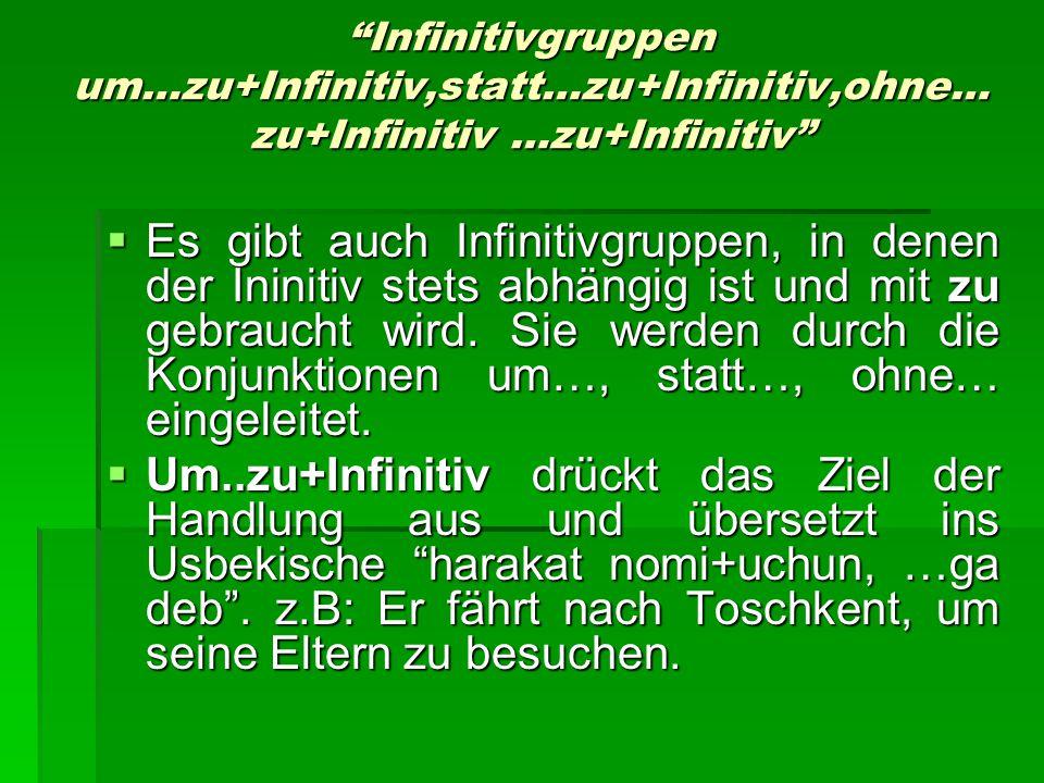 """""""Infinitivgruppen um…zu+Infinitiv,statt…zu+Infinitiv,ohne… zu+Infinitiv …zu+Infinitiv""""  Es gibt auch Infinitivgruppen, in denen der Ininitiv stets ab"""