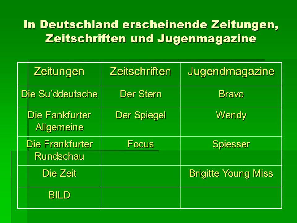 In Deutschland erscheinende Zeitungen, Zeitschriften und Jugenmagazine ZeitungenZeitschriftenJugendmagazine Die Su'ddeutsche Der Stern Bravo Die Fankf